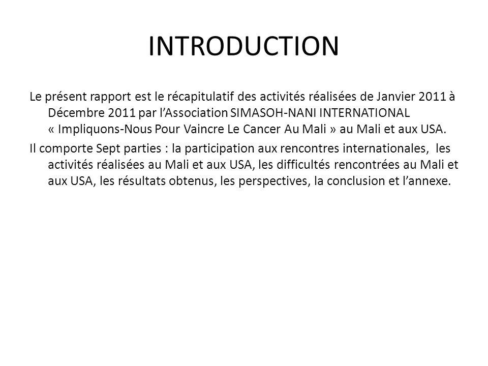 INTRODUCTION Le présent rapport est le récapitulatif des activités réalisées de Janvier 2011 à Décembre 2011 par lAssociation SIMASOH-NANI INTERNATION