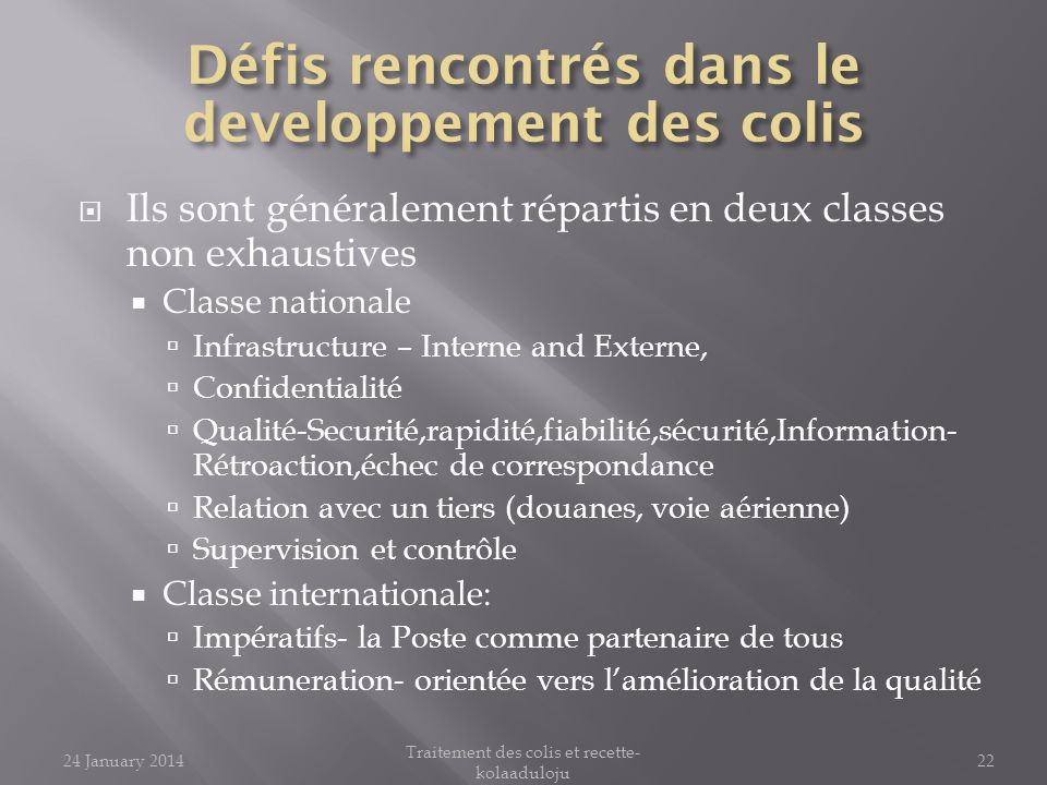 Ils sont généralement répartis en deux classes non exhaustives Classe nationale Infrastructure – Interne and Externe, Confidentialité Qualité-Securité