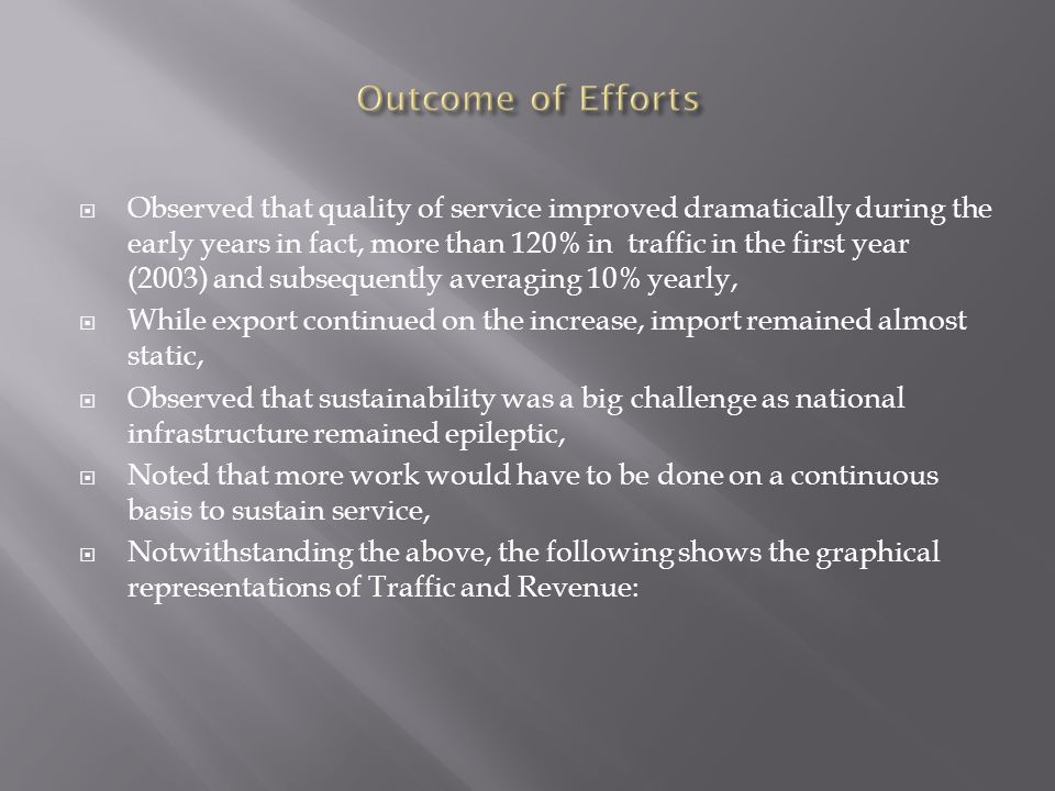Observed that quality of service improved dramatically during the early years in fact, more than 120% in traffic in the first year (2003) and subseque