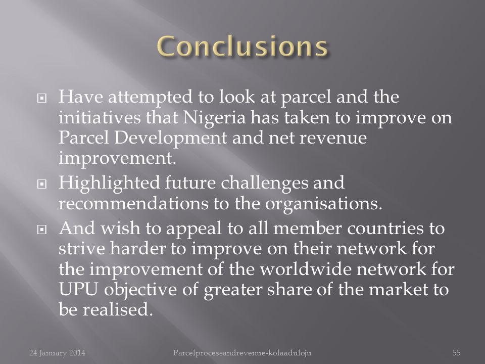 Have attempted to look at parcel and the initiatives that Nigeria has taken to improve on Parcel Development and net revenue improvement. Highlighted