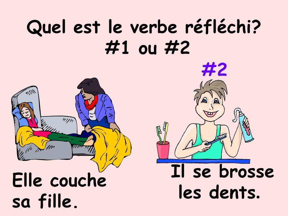 Quel est le verbe réfléchi? #1 ou #2 Ni #1, ni #2 Il lave les fenêtres. Elle lave le linge.