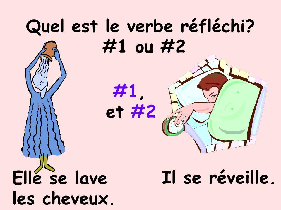 Quel est le verbe réfléchi? #1 ou #2 #2 Il se brosse les dents. Elle couche sa fille.