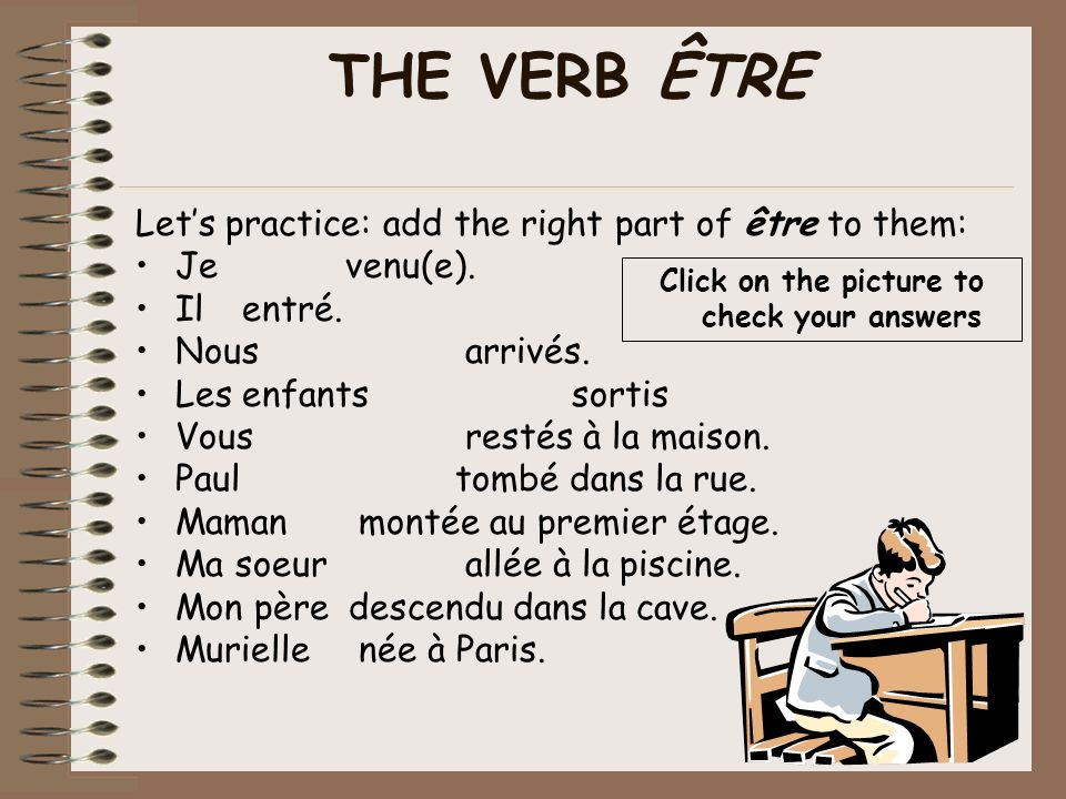 How to conjugate être Singular Je suisI am Tu es you are Il/elle esthe/she is Plural Nous sommes we are Vous êtesyou are Ils/elles sontthey are