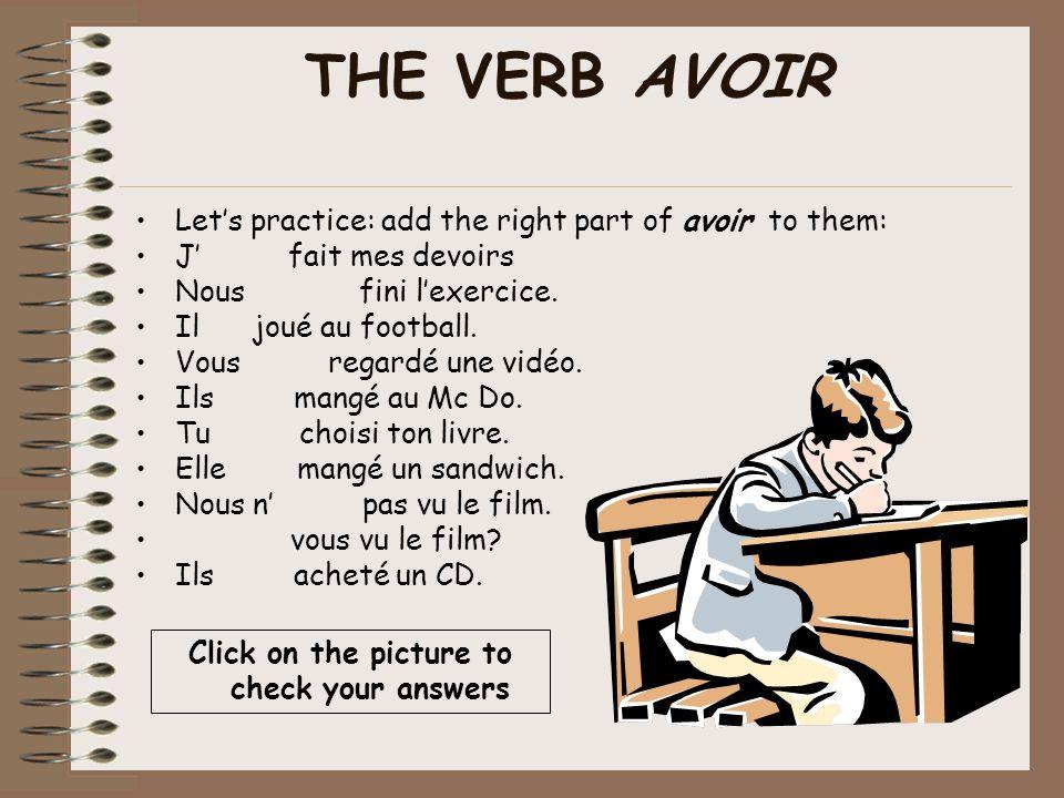 Le verbe avoir SingularSingular Jai I have Tu asYou have Il/elle aHe/she has PluralPlural Nous avonsWe have Vous avezYou have Ils/elles ontThey have