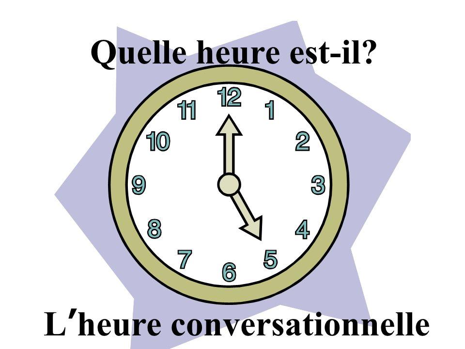 L heure conversationnelle Il est cinq heures