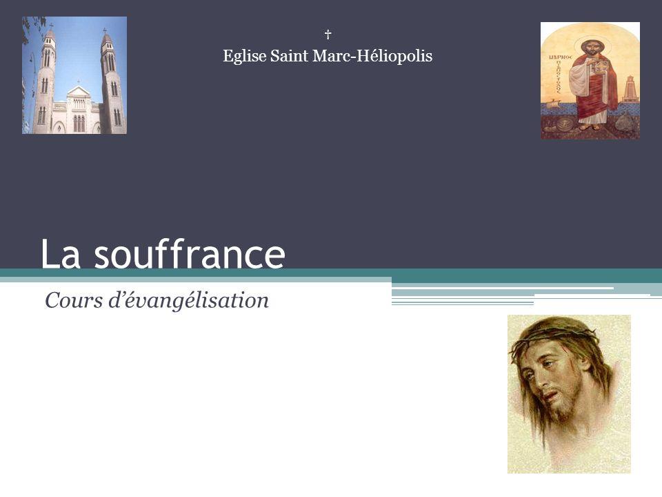 La souffrance Cours dévangélisation Eglise Saint Marc-Héliopolis