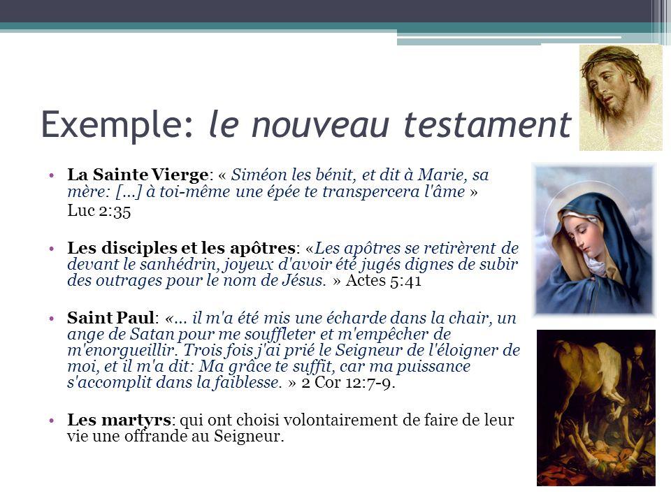 Exemple: le nouveau testament La Sainte Vierge: « Siméon les bénit, et dit à Marie, sa mère: […] à toi-même une épée te transpercera l'âme » Luc 2:35