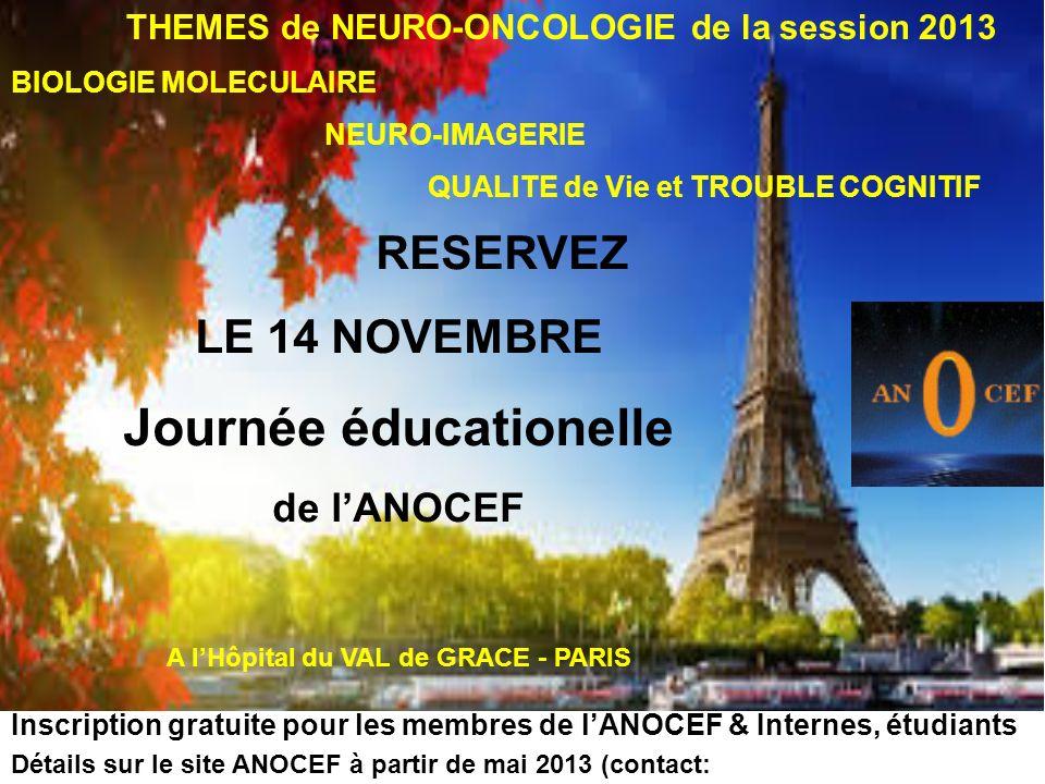 INSCRIPTION Gratuite : pour les membres à jour de cotisation de lANOCEF les étudiants (DIU,...) Internes (DES, DFMS, DFMSA) 40 Euros:les autres statuts Chèque à adresser à lordre de lANOCEF ou adhésion à lANOCEF en ligne www.anocef.org (40 euros)www.anocef.org + bulletin dinscription Contact scientifique: E.Vauleon@rennes.unicancer.frE.Vauleon@rennes.unicancer.fr Inscription: Charlotte Carnin Service de Neurologie CHU NANCY – Hôpital Central 29 av de Lattre de Tassigny 54035 NANCY coordination.anocef@gmail.com Attention, les places sont limitées et sélectionnées par ordre dinscription