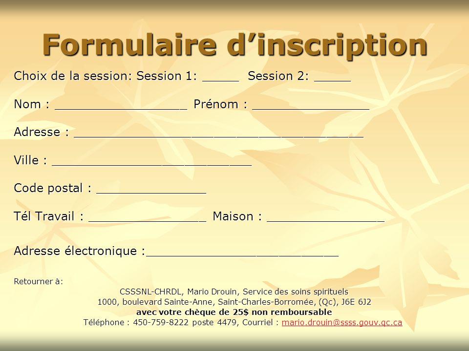 Formulaire dinscription Choix de la session: Session 1: _____ Session 2: _____ Nom : __________________ Prénom : ________________ Adresse : __________