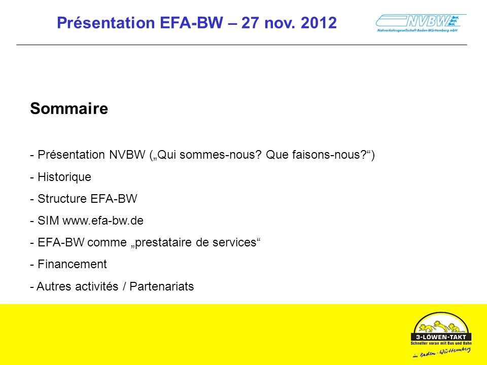 Présentation EFA-BW – 27 nov. 2012 Sommaire - Présentation NVBW (Qui sommes-nous.