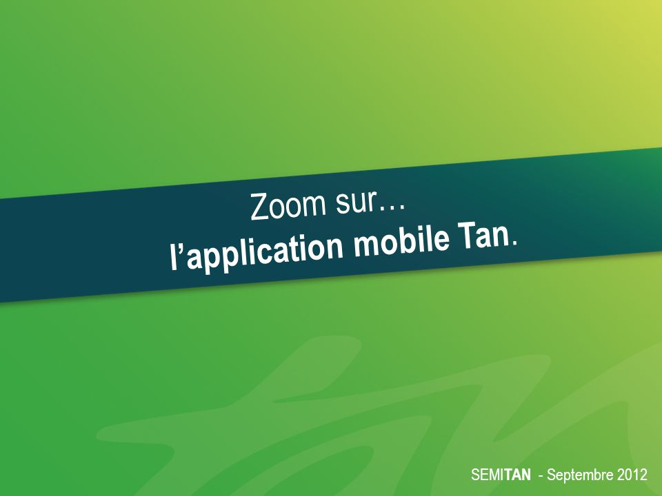 SEMI TAN - Septembre 2012 Zoom sur… lapplication mobile Tan.