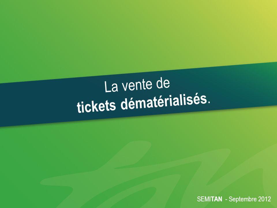 SEMI TAN - Septembre 2012 La vente de tickets dématérialisés.