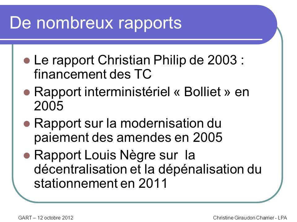 GART – 12 octobre 2012Christine Giraudon Charrier - LPA De nombreux rapports Le rapport Christian Philip de 2003 : financement des TC Rapport intermin