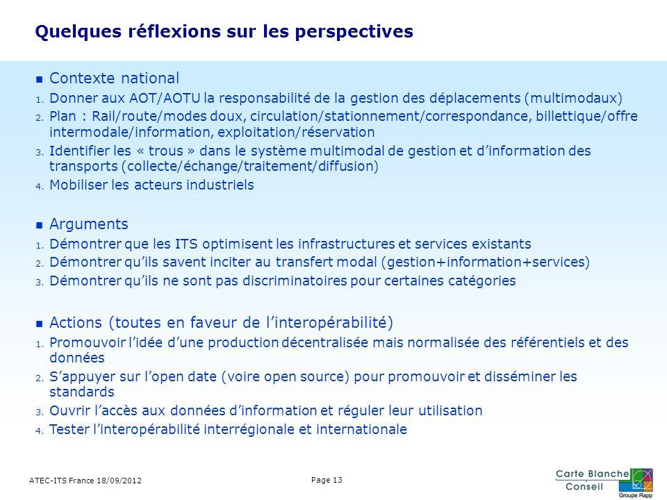 Quelques réflexions sur les perspectives ATEC-ITS France 18/09/2012 Page 13 Contexte national 1. Donner aux AOT/AOTU la responsabilité de la gestion d