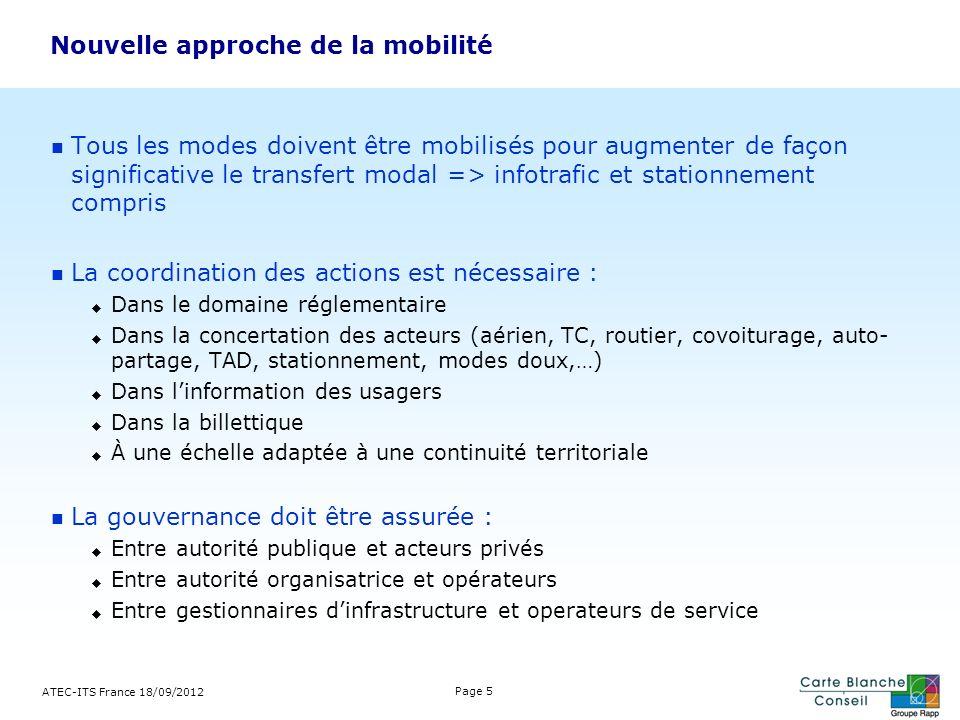 Nouvelle approche de la mobilité Tous les modes doivent être mobilisés pour augmenter de façon significative le transfert modal => infotrafic et stati
