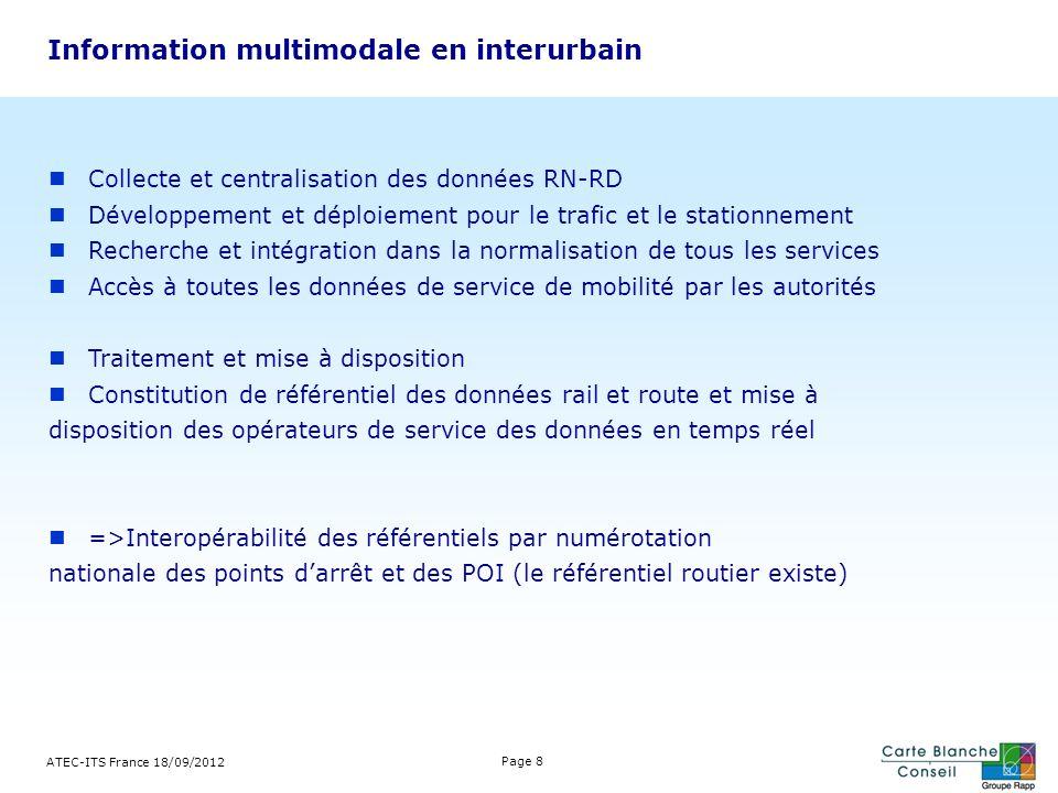 Information multimodale en interurbain Collecte et centralisation des données RN-RD Développement et déploiement pour le trafic et le stationnement Re