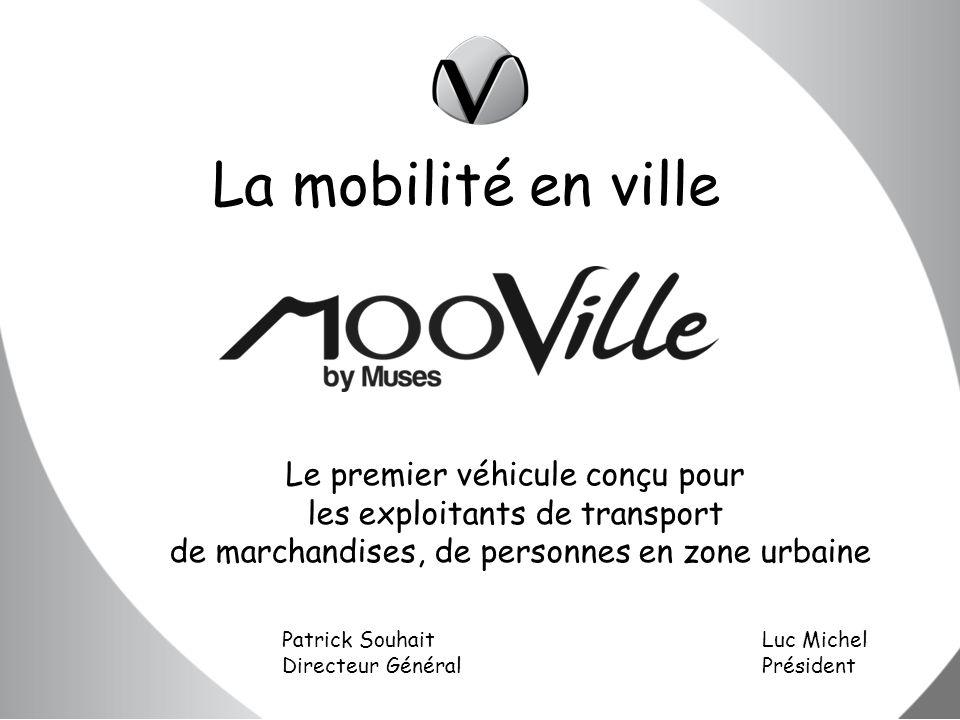 Patrick Souhait Luc Michel Directeur GénéralPrésident Le premier véhicule conçu pour les exploitants de transport de marchandises, de personnes en zon