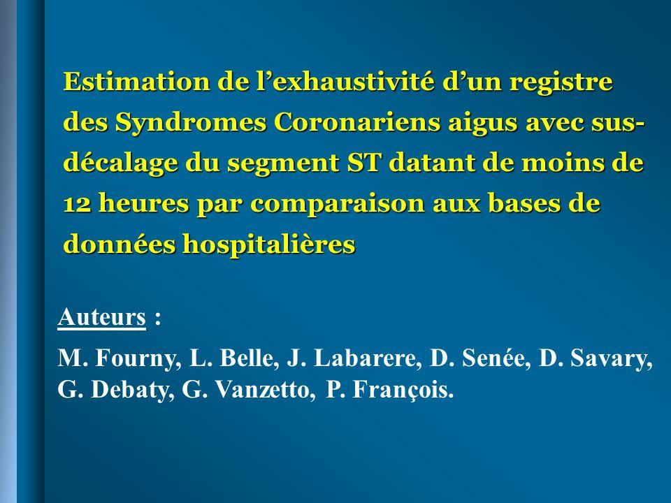 Estimation de lexhaustivité dun registre des Syndromes Coronariens aigus avec sus- décalage du segment ST datant de moins de 12 heures par comparaison