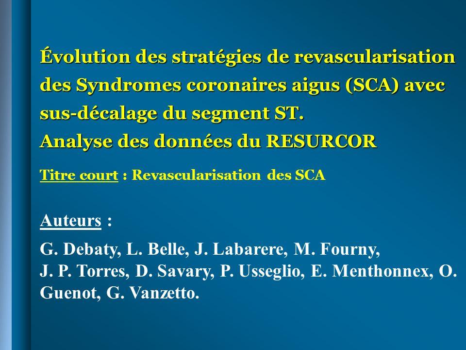 Évolution des stratégies de revascularisation des Syndromes coronaires aigus (SCA) avec sus-décalage du segment ST. Analyse des données du RESURCOR Ti
