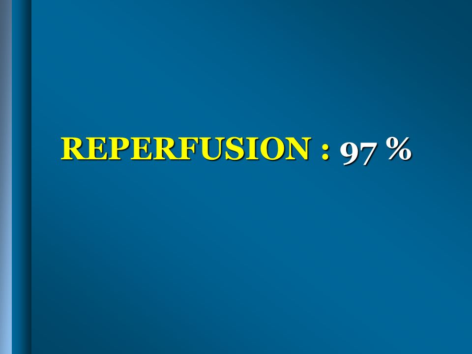 REPERFUSION : 97 %