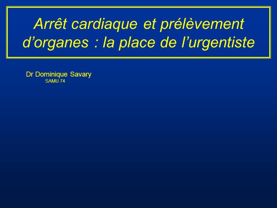 Arrêt cardiaque et prélèvement dorganes : la place de lurgentiste Dr Dominique Savary SAMU 74