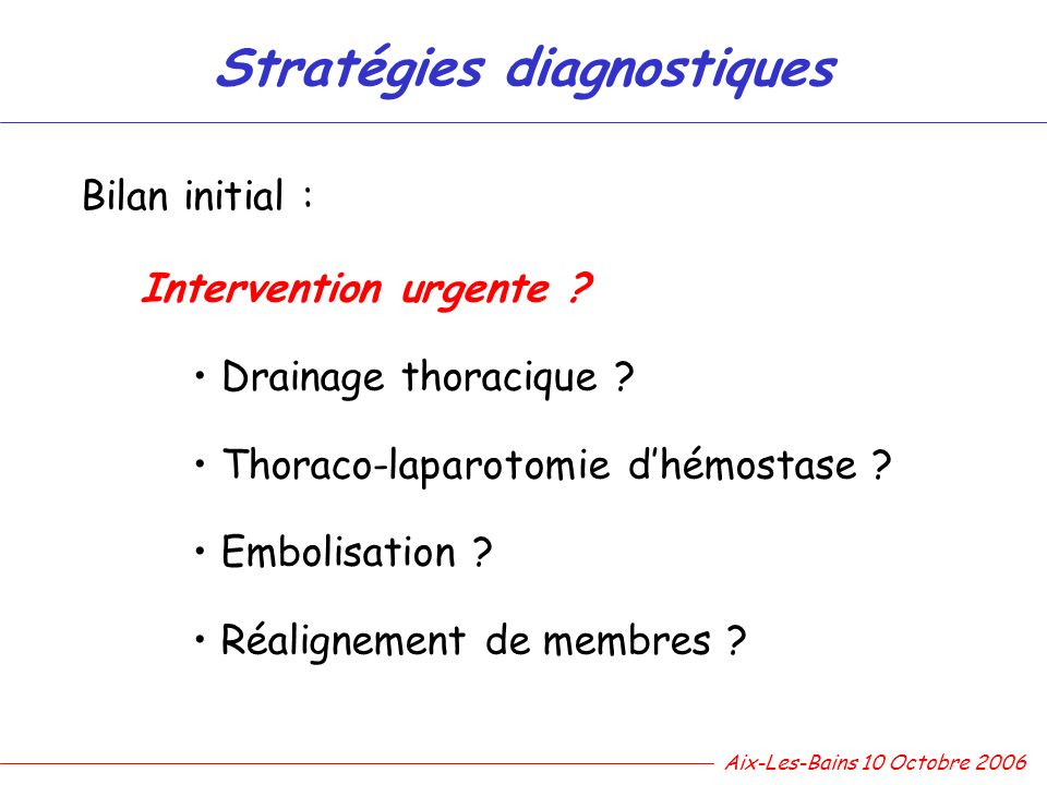 Intervention urgente .Drainage thoracique . Thoraco-laparotomie dhémostase .
