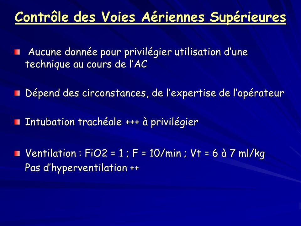 Contrôle des Voies Aériennes Supérieures Aucune donnée pour privilégier utilisation dune technique au cours de lAC Aucune donnée pour privilégier util