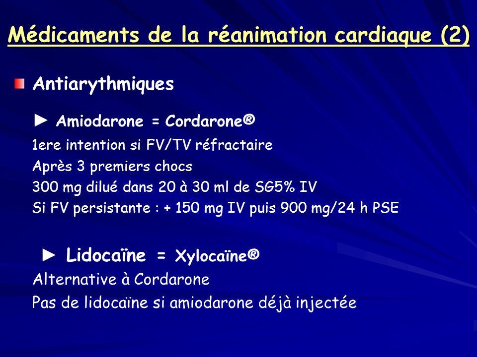 Médicaments de la réanimation cardiaque (2) Antiarythmiques Amiodarone = Cordarone® 1ere intention si FV/TV réfractaire Après 3 premiers chocs 300 mg