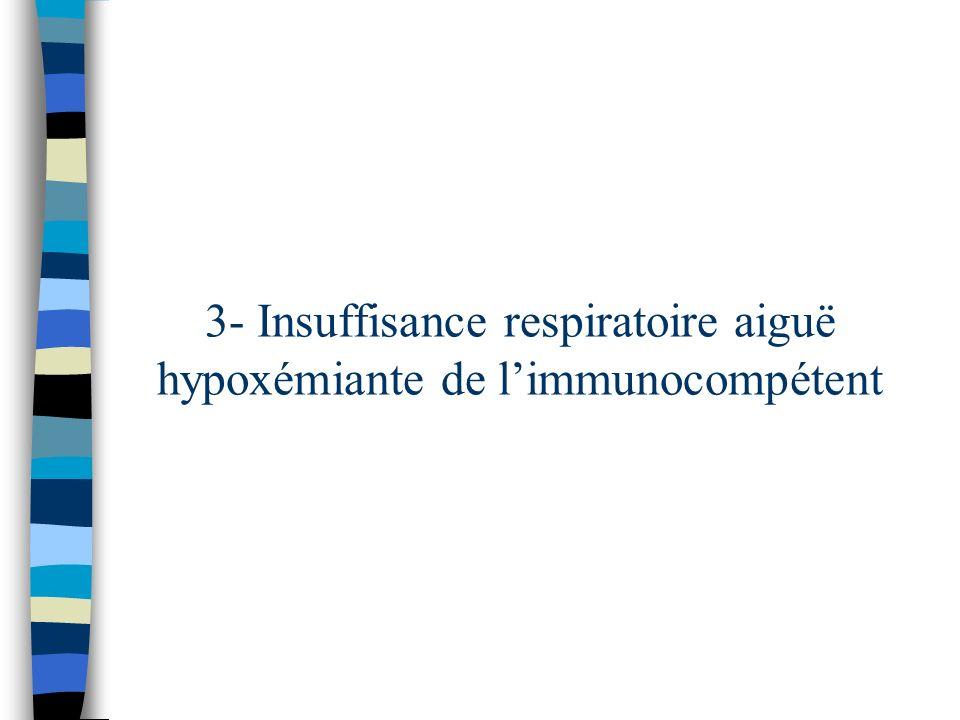 3- Insuffisance respiratoire aiguë hypoxémiante de limmunocompétent