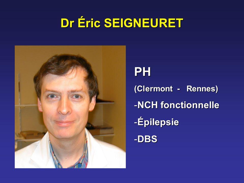 Dr Éric SEIGNEURET PH (Clermont - Rennes) -NCH fonctionnelle -Épilepsie -DBS