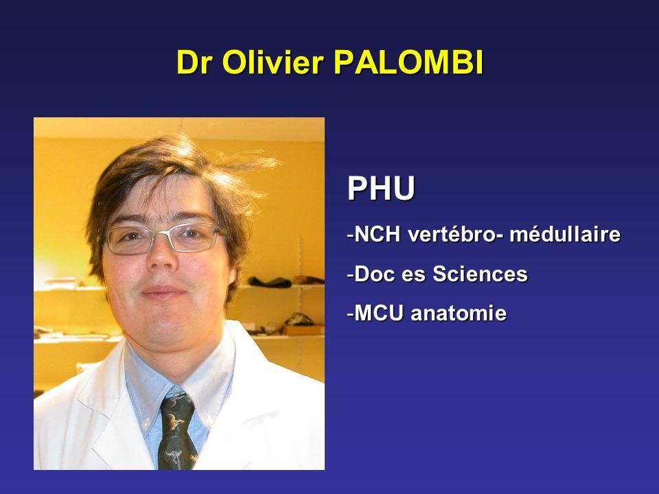 Dr Olivier PALOMBI PHU -NCH vertébro- médullaire -Doc es Sciences -MCU anatomie