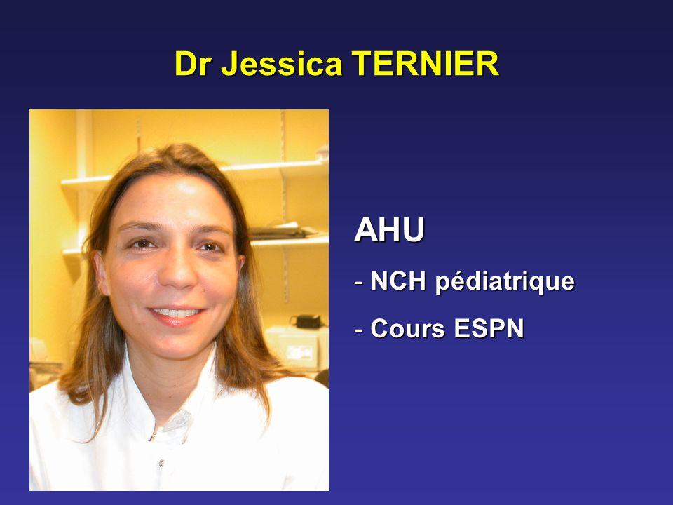 Dr Jessica TERNIER AHU - NCH pédiatrique - Cours ESPN