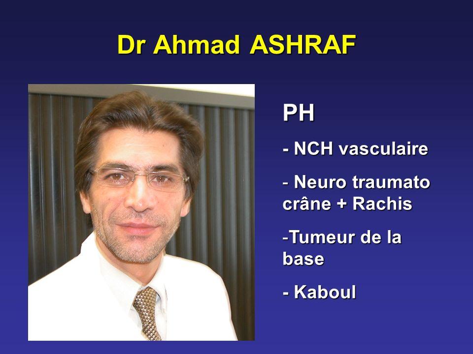 Dr Ahmad ASHRAF PH - NCH vasculaire - Neuro traumato crâne + Rachis -Tumeur de la base - Kaboul