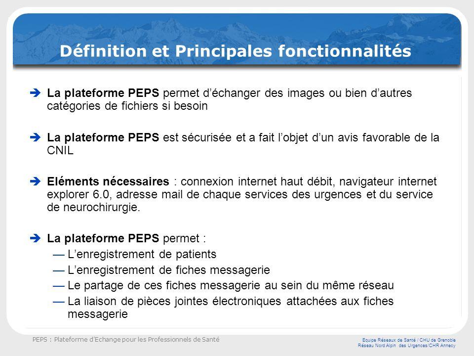 PEPS : Plateforme dEchange pour les Professionnels de Santé Equipe Réseaux de Santé / CHU de Grenoble Réseau Nord Alpin des Urgences/CHR Annecy Défini