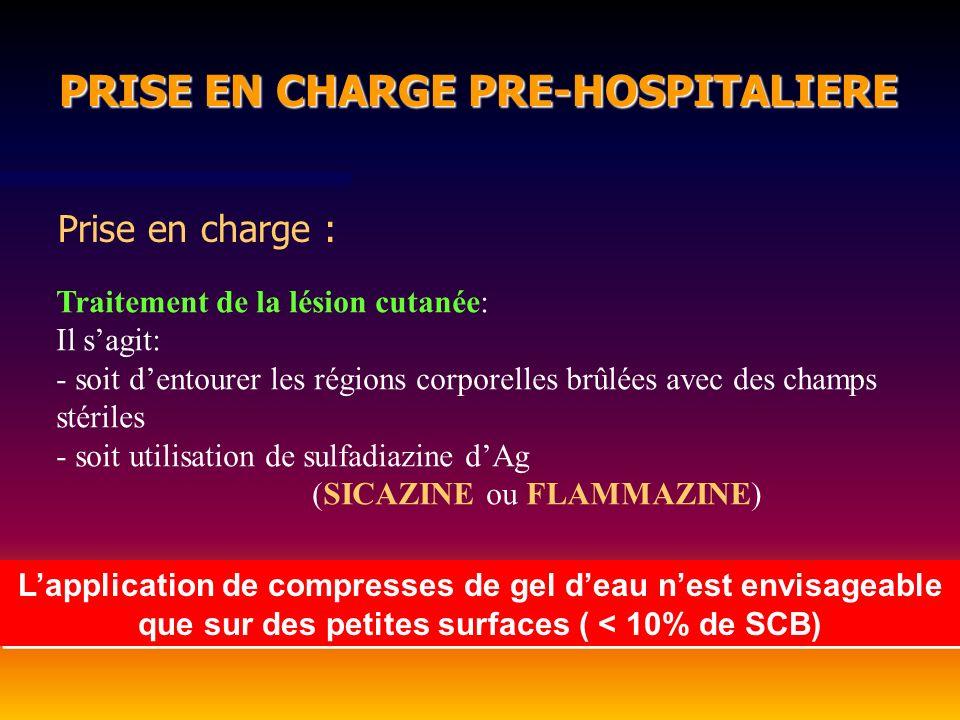 PRISE EN CHARGE PRE-HOSPITALIERE PRISE EN CHARGE PRE-HOSPITALIERE Prise en charge : Traitement de la lésion cutanée: Il sagit: - soit dentourer les ré