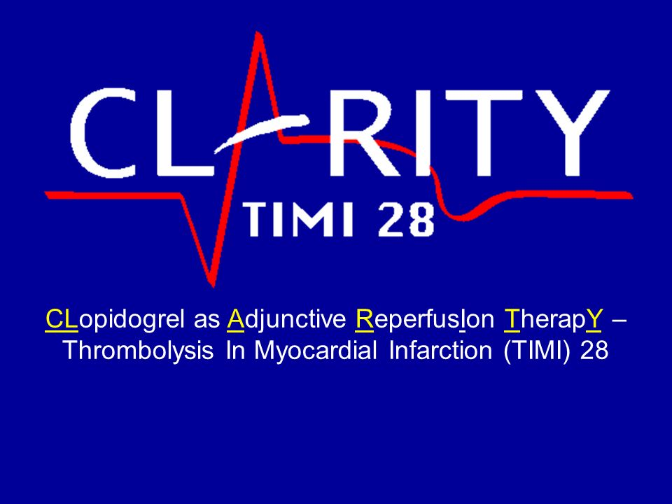 CLopidogrel as Adjunctive ReperfusIon TherapY – Thrombolysis In Myocardial Infarction (TIMI) 28