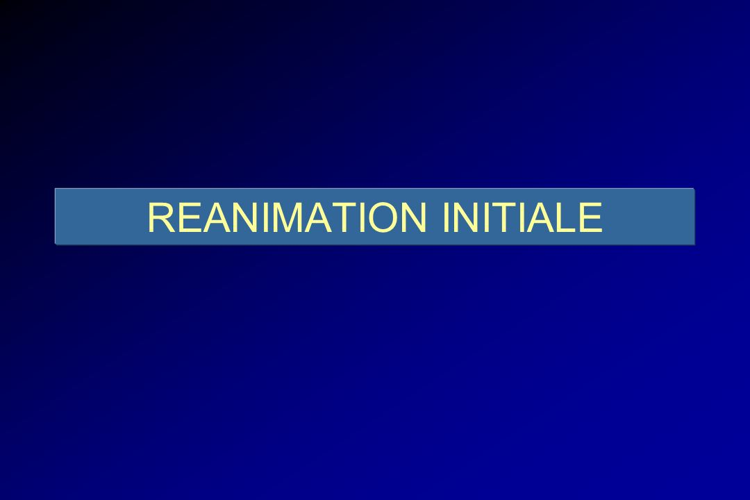 REANIMATION INITIALE