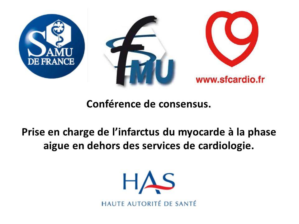 Conférence de consensus. Prise en charge de linfarctus du myocarde à la phase aigue en dehors des services de cardiologie.