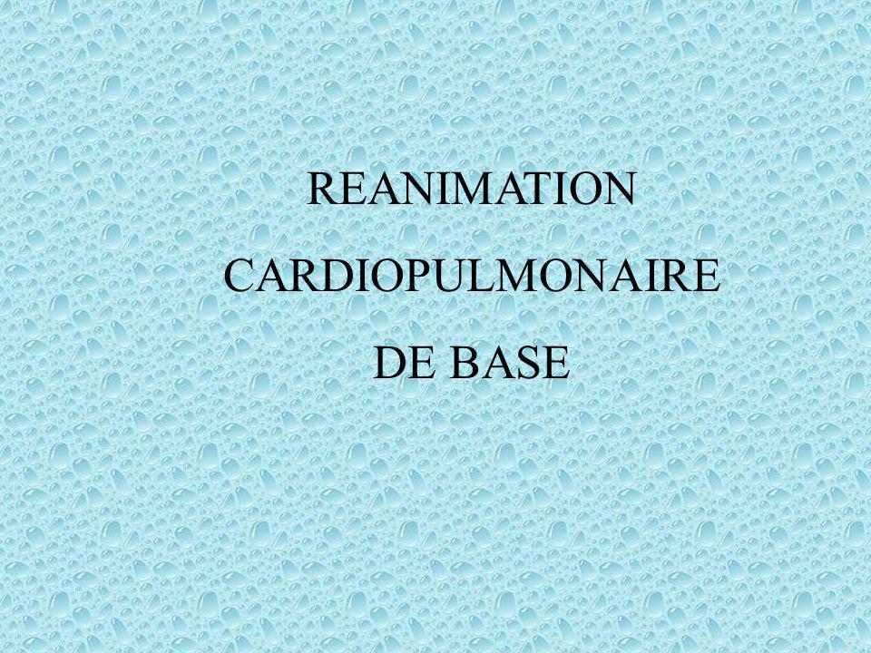 REANIMATION CARDIOPULMONAIRE DE BASE