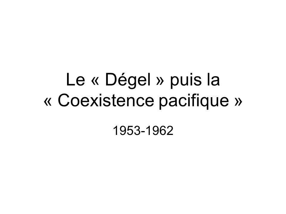Le « Dégel » puis la « Coexistence pacifique » 1953-1962
