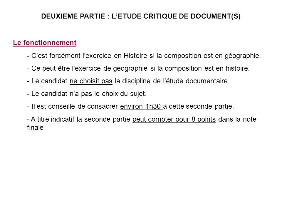 DEUXIEME PARTIE : LETUDE CRITIQUE DE DOCUMENT(S) Le fonctionnement - Cest forcément lexercice en Histoire si la composition est en géographie. - Ce pe