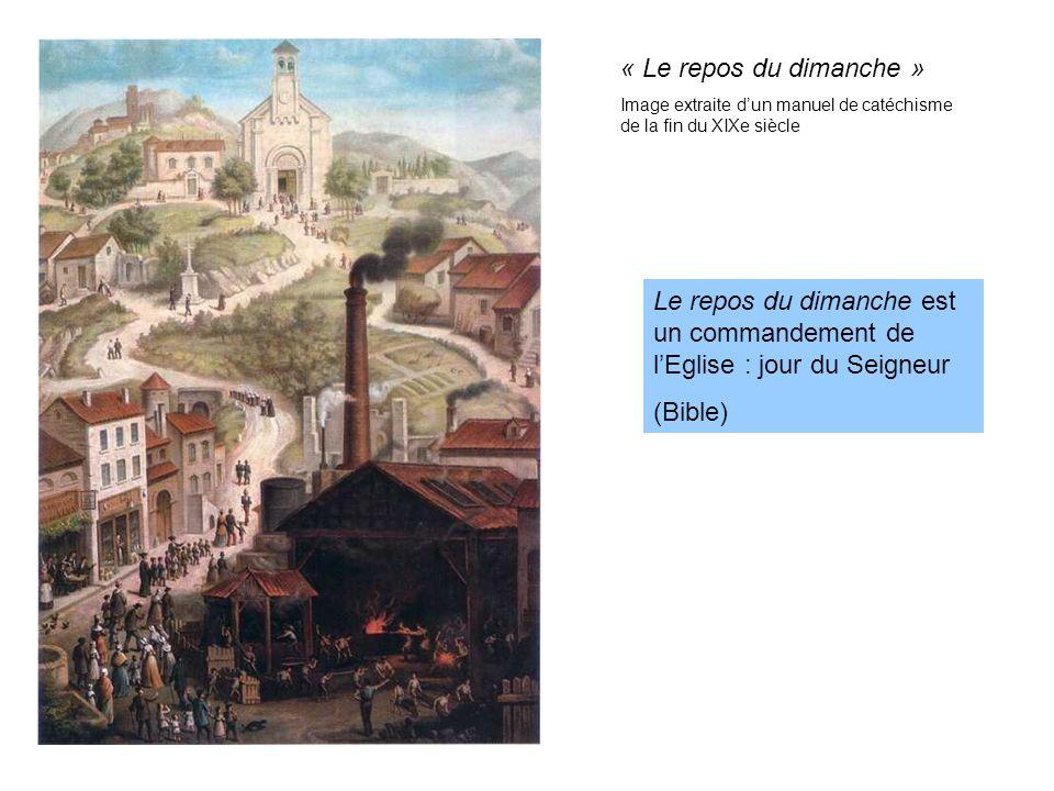 « Le repos du dimanche » Image extraite dun manuel de catéchisme de la fin du XIXe siècle Le repos du dimanche est un commandement de lEglise : jour d