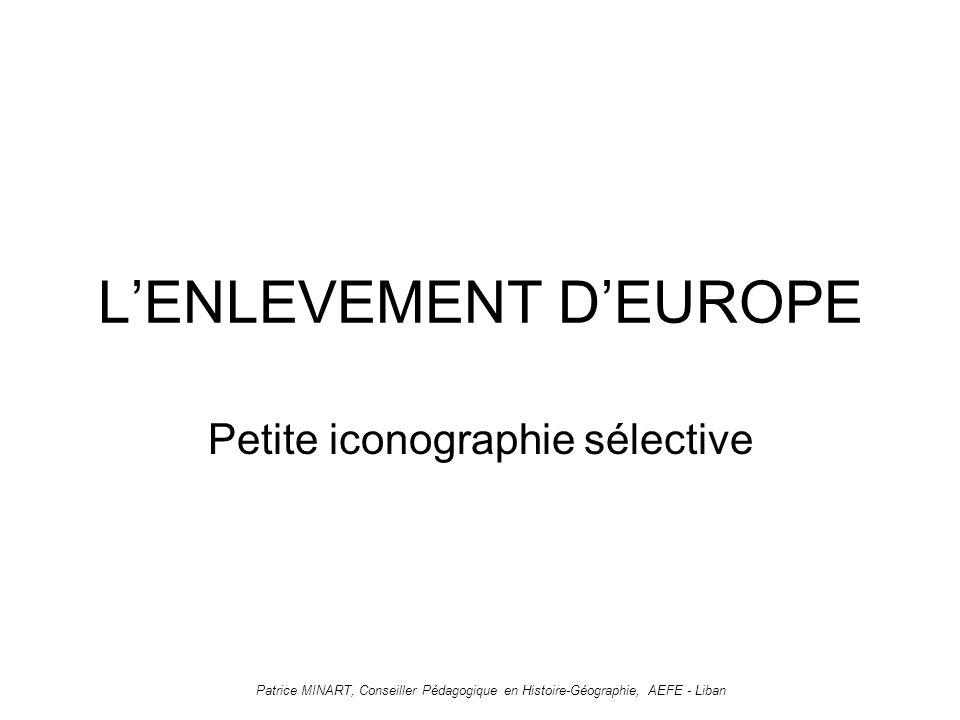 LENLEVEMENT DEUROPE Petite iconographie sélective Patrice MINART, Conseiller Pédagogique en Histoire-Géographie, AEFE - Liban
