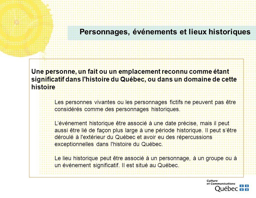 Une personne, un fait ou un emplacement reconnu comme étant significatif dans l'histoire du Québec, ou dans un domaine de cette histoire Les personnes