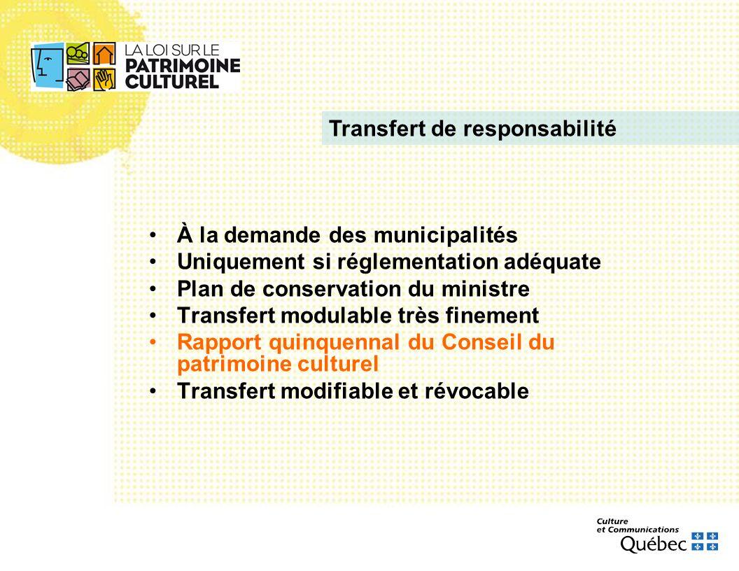 À la demande des municipalités Uniquement si réglementation adéquate Plan de conservation du ministre Transfert modulable très finement Rapport quinqu