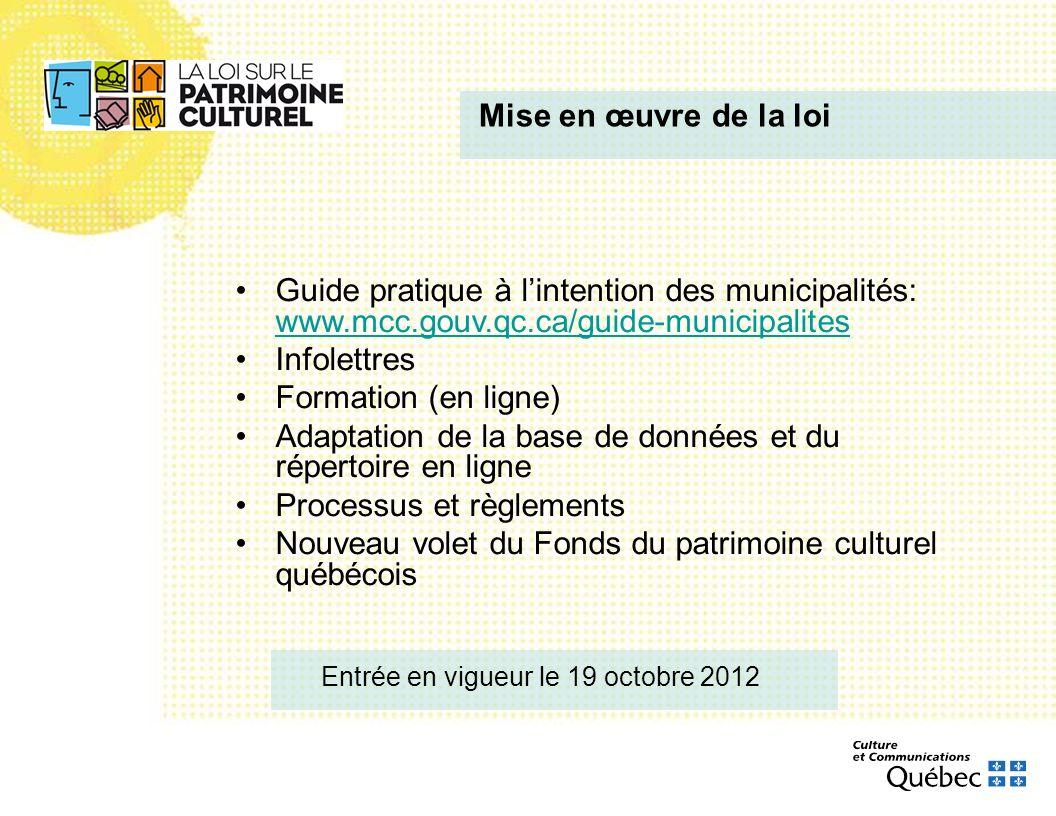 Mise en œuvre de la loi Entrée en vigueur le 19 octobre 2012 Guide pratique à lintention des municipalités: www.mcc.gouv.qc.ca/guide-municipalites www