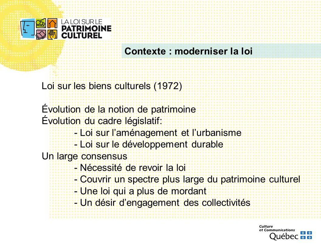 Loi sur les biens culturels (1972) Évolution de la notion de patrimoine Évolution du cadre législatif: - Loi sur laménagement et lurbanisme - Loi sur