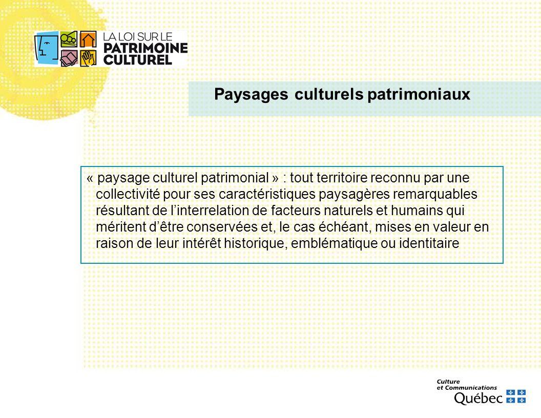 « paysage culturel patrimonial » : tout territoire reconnu par une collectivité pour ses caractéristiques paysagères remarquables résultant de linterr