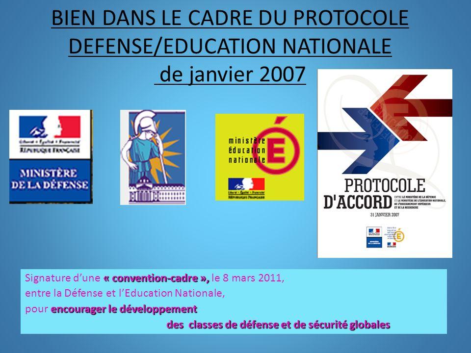 BIEN DANS LE CADRE DU PROTOCOLE DEFENSE/EDUCATION NATIONALE de janvier 2007 « convention-cadre », Signature dune « convention-cadre », le 8 mars 2011,