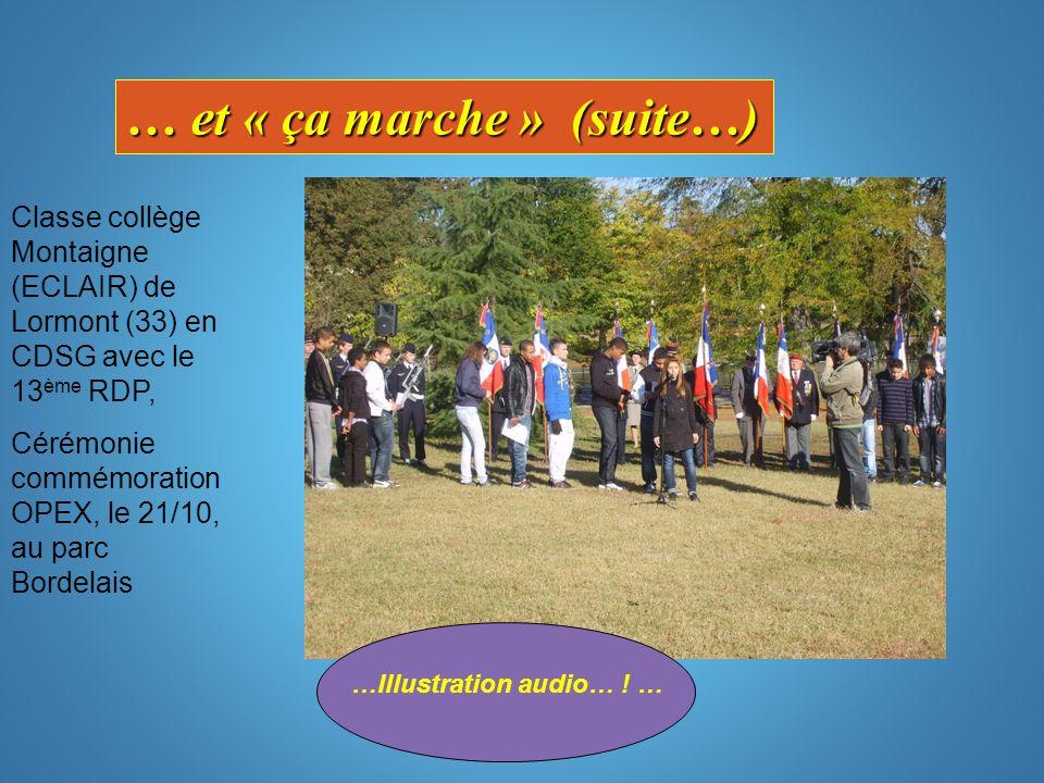 … et « ça marche » (suite…) …Illustration audio… ! … Classe collège Montaigne (ECLAIR) de Lormont (33) en CDSG avec le 13 ème RDP, Cérémonie commémora